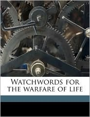 Watchwords For The Warfare Of Life - Martin Luther, Elizabeth Rundle Charles