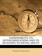 Improvability; Its Intercorrelations and Its Relations to Initial Ability