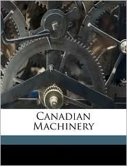 Canadian Machinery Volume V 22 No.02 - Anonymous