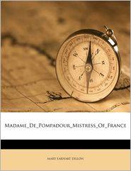 Madame De Pompadour Mistress Of France