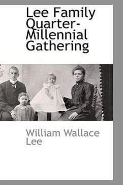 Lee Family Quarter-Millennial Gathering - Lee, William Wallace