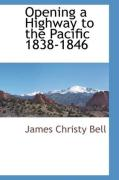 Opening a Highway to the Pacific 1838-1846