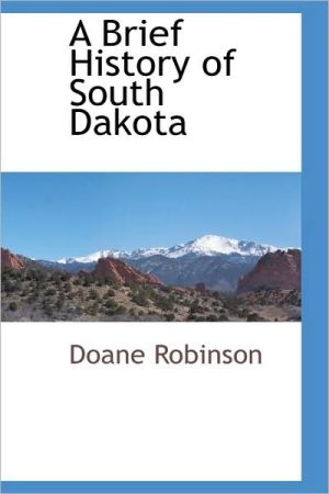 A Brief History Of South Dakota - Doane Robinson