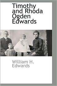 Timothy And Rhoda Ogden Edwards - William H. Edwards