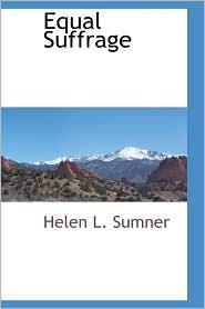 Equal Suffrage - Helen L. Sumner