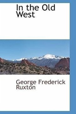 In the Old West - Ruxton, George Frederick