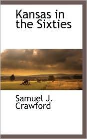 Kansas In The Sixties - Samuel J Crawford
