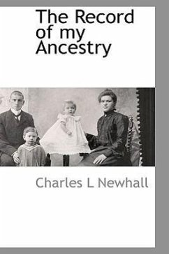 The Record of My Ancestry - Newhall, Charles L.