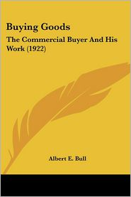 Buying Goods - Albert E. Bull