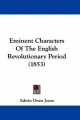 Eminent Characters Of The English Revolutionary Period (1853) - Edwin Owen Jones