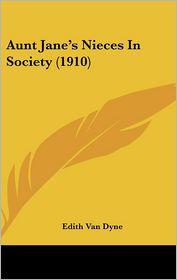 Aunt Jane's Nieces In Society (1910) - Edith Van Dyne