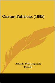 Cartas Politicas (1889) - Alfredo D'Escragnolle Taunay