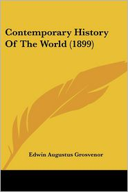 Contemporary History Of The World (1899) - Edwin Augustus Grosvenor