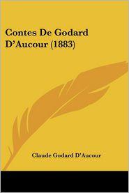 Contes De Godard D'Aucour (1883) - Claude Godard D'Aucour