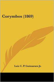 Corymbos (1869) - Luiz C. P. Guimaraes Jr.