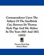 Correspondence Upon the Subject of the Eau-Brink Cut, Between Sir Thomas Hyde Page and Mr. Mylne: In the Years 1801 and 1802 (1802)