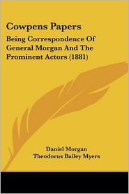 Cowpens Papers - Daniel Morgan