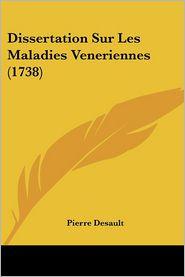 Dissertation Sur Les Maladies Veneriennes (1738) - Pierre Desault