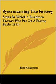 Systematizing The Factory - John Coapman