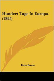 Hundert Tage In Europa (1895) - Peter Rosen