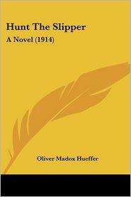 Hunt The Slipper - Oliver Madox Hueffer