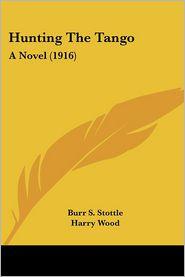 Hunting The Tango - Burr S. Stottle