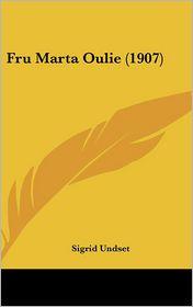 Fru Marta Oulie (1907) - Sigrid Undset