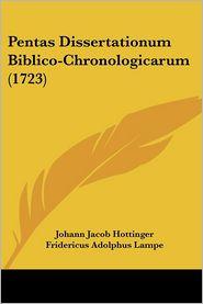 Pentas Dissertationum Biblico-Chronologicarum (1723) - Johann Jacob Hottinger