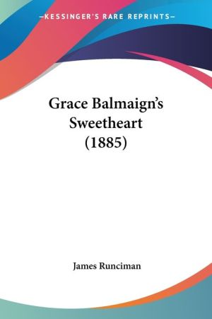 Grace Balmaign's Sweetheart (1885) - James Runciman