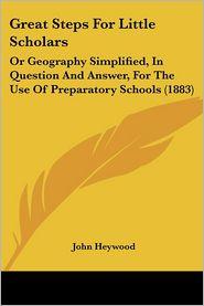 Great Steps For Little Scholars - John Heywood