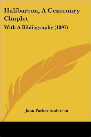 Haliburton, A Centenary Chaplet - John Parker Anderson