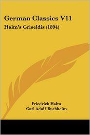 German Classics V11 - Friedrich Halm