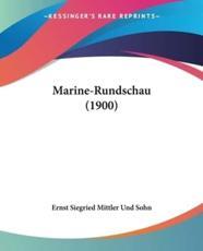 Marine-Rundschau (1900) - Siegried Mittler Und Sohn Ernst Siegried Mittler Und Sohn
