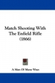 Match Shooting With The Enfield Rifle (1866) - A Man Of Many Ways