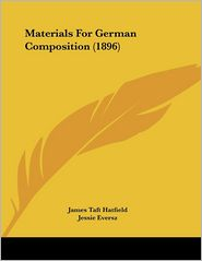 Materials For German Composition (1896) - James Taft Hatfield