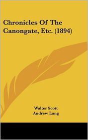 Chronicles Of The Canongate, Etc. (1894) - Walter Scott