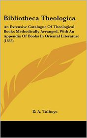 Bibliotheca Theologica - D. A. Talboys
