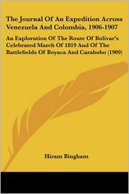 The Journal Of An Expedition Across Venezuela And Colombia, 1906-1907