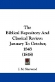 Biblical Repository And Classical Review - J. M. Sherwood