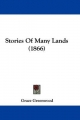 Stories Of Many Lands (1866) - Grace Greenwood