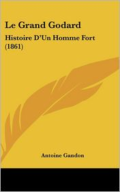 Le Grand Godard - Antoine Gandon