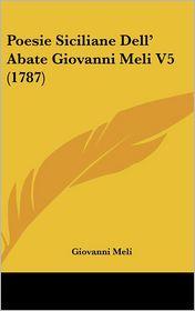 Poesie Siciliane Dell' Abate Giovanni Meli V5 (1787) - Giovanni Meli