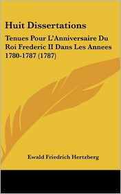 Huit Dissertations - Ewald Friedrich Hertzberg