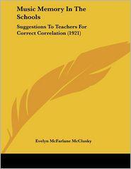 Music Memory In The Schools - Evelyn Mcfarlane Mcclusky