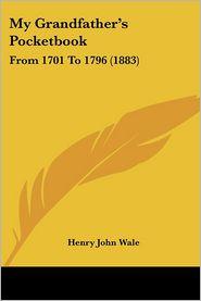 My Grandfather's Pocketbook - Henry John Wale