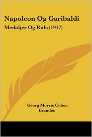 Napoleon Og Garibaldi - Georg Morris Cohen Brandes