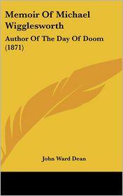 Memoir Of Michael Wigglesworth - John Ward Dean