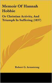 Memoir Of Hannah Hobbie - Robert G. Armstrong