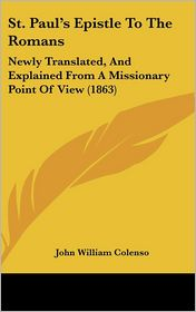 St. Paul's Epistle To The Romans - John William Colenso