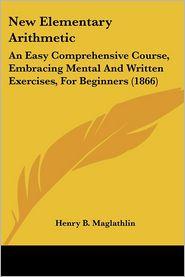 New Elementary Arithmetic - Henry B. Maglathlin